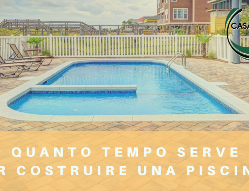 QUANTO TEMPO SERVE PER COSTRUIRE UNA PISCINA?
